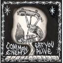 COMMON ENEMY/EAT YOU ALIVE-Split 7''