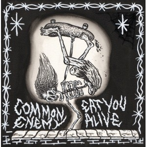 COMMON ENEMY/EAT YOU ALIVE-Split 7''