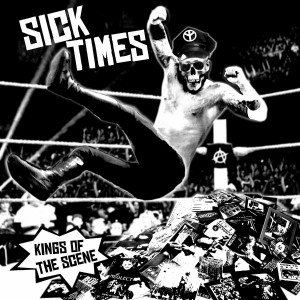 SICK TIMES-Kings Of The Scene LP