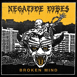 NEGATIVE VIBES-Broken Mind LP