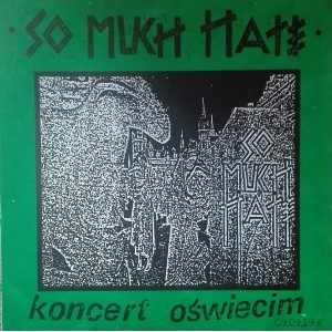 SO MUCH HATE-Koncert Oświęcim 09.09.1990 LP