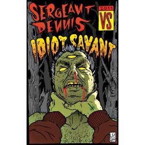 IDIOT SAVANT / SGT. DENNIS - Split  MC
