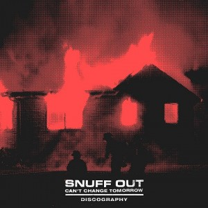 SNUFF OUT-Can't Change Tomorrow Discography CD