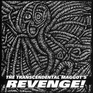V/A The Transcendental Maggot's Revenge! 7''